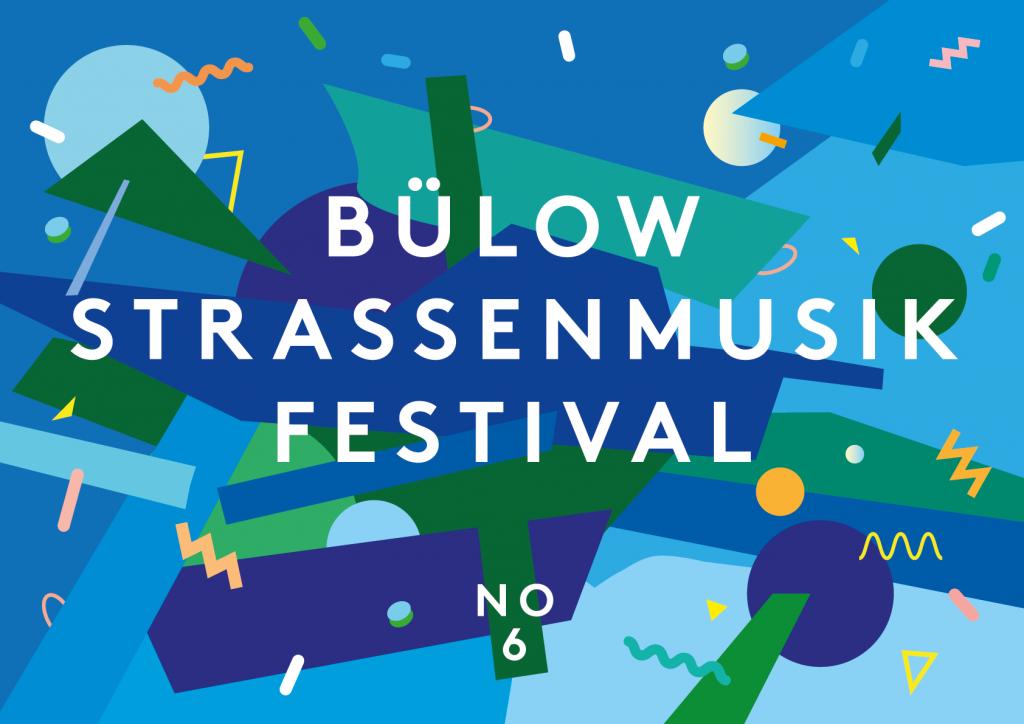 Das BülowSTRASSENMUSIKfestival 2017 - Herzlich willkommen im Bülowviertel!